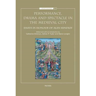 Performance, Drama and Spectacle in the Medieval City (BOK)