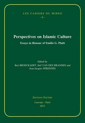 Perspectives on Islamic Culture: Essays in Honour of Emilio G. Platti (BOK)