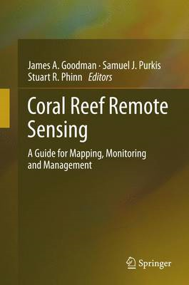 Coral Reef Remote Sensing: A Guide for Mapping, Monitoring and Management (BOK)
