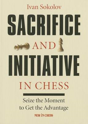 Sacrifice and Initiative in Chess (BOK)