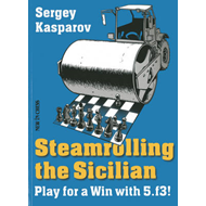 Steamrolling the Sicilian: Play for a Win with 5.f3! (BOK)