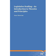 Legislative Drafting: An Introduction to Theories and Principles (BOK)