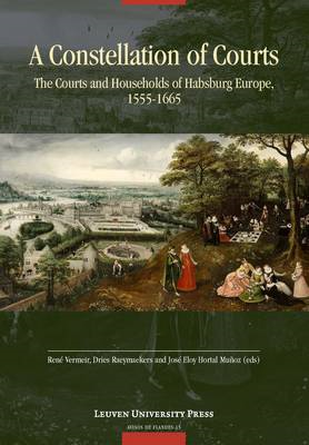 A Constellation of Courts: The Courts and Households of Habsburg Europe, 1555 - 1665 (BOK)