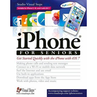 iPhone for Seniors: Get Started Quickly with the iPhone with iOS 7 (BOK)