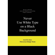 Never Use White Type on a Black Background (BOK)