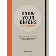 Know Your Onions: Graphic Design (BOK)