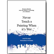 Never Touch a Painting When it's Wet (BOK)