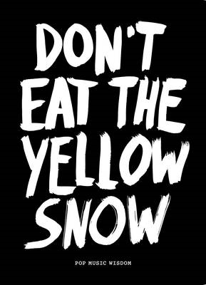 Don't Eat the Yellow Snow (BOK)