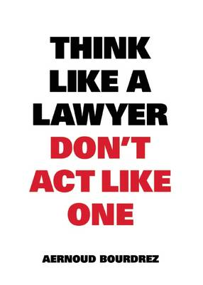 Think Like a Lawyer Don't Act Like One (BOK)
