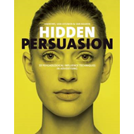 Hidden Persuasion: 33 Psychological Influence Techniques in Advertising (BOK)
