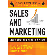A Crash Course in Sales and Marketing: Learn What You Need in Two Hours (BOK)