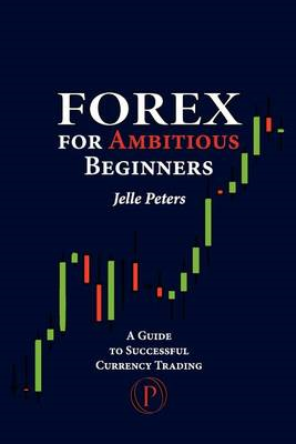 Forex for Ambitious Beginners (BOK)