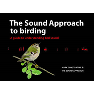 The Sound Approach to Birding: A Guide to Understanding Bird Sound (BOK)