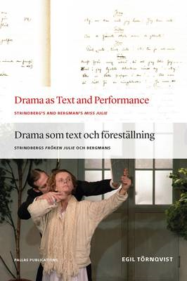 Drama as Text and Performance: Strindberg's and Bergman's Miss Julie (BOK)
