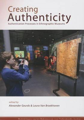 Creating Authenticity: Authentication Processes in Ethnographic Museums (BOK)