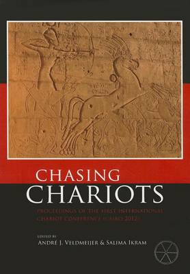 Chasing Chariots: Proceedings of the First International Chariot Conference (Cairo 2012) (BOK)