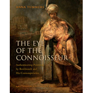 The Eye of the Connoisseur: Authenticating Paintings by Rembrandt and His Contemporaries (BOK)