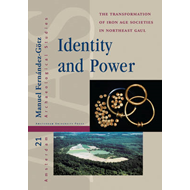 Identity and Power: The Transformation of Iron Age Societies in Northeast Gaul (BOK)