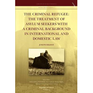The Criminal Refugee: The Treatment of Asylum Seekers with a Criminal Background in International an (BOK)