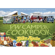 VW Camper Cookbook Rides Again: Amazing Camper Recipes and Stories from an Aircooled World (BOK)