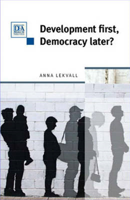 Development First, Democracy Later? (BOK)