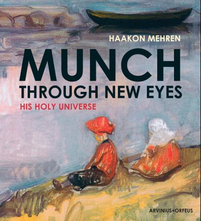 Munch through new eyes - his holy universe (BOK)
