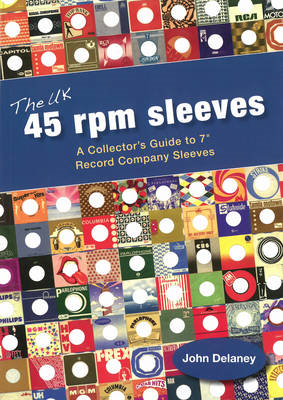 The UK 45 RPM Sleeves: A Collector's Guide to 7' Record Company Sleeves (BOK)