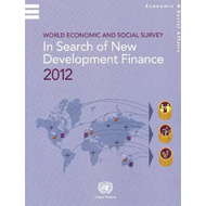 World Economic and Social Survey: In Search of New Development Finance 2012 (BOK)