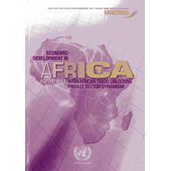 Economic Development in Africa Report 2013: intra-African Trade, Unlocking Private Sector Dynamism i (BOK)