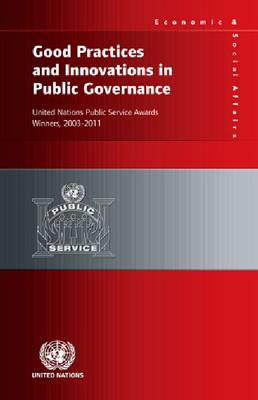 Good Practices and Innovations in Public Governance: United Nations Public Service Awards Winners, 2 (BOK)