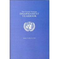 The United Nations Disarmament Yearbook: 2011: Part 2, volume 36 (BOK)