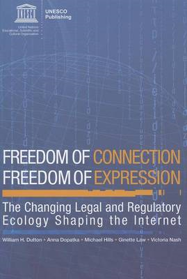 Freedom of Connection - Freedom of Expression: The Changing Legal and Regulatory Ecology Shaping the (BOK)