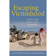 Escaping Victimhood: Children, Youth, and Post-Conflict Peacebuilding (BOK)