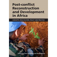 Post-conflict Reconstruction and Development in Africa: Concepts, Role-players, Policy and Practice (BOK)