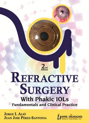 Refractive Surgery with PHAKIC IOLS: Fundamentals and Clinical Practice (BOK)