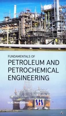 Fundamentals of Petroleum and Petrochemical Engineering (BOK)