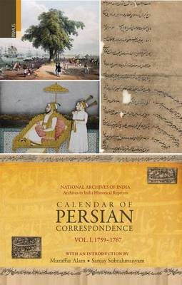 Calendar of Persian Correspondence with and Introduction by Muzaffar Alam and Sanjay Subrahmanyam, V (BOK)