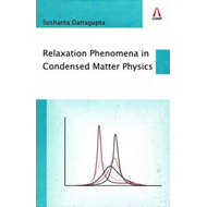 Relaxation Phenomena in Condensed Matter Physics (BOK)