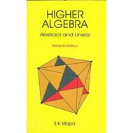 Higher Algebra: Abstract and Linear (BOK)