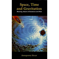 Space, Time and Gravitation Meaning, Nature of Existence and (BOK)