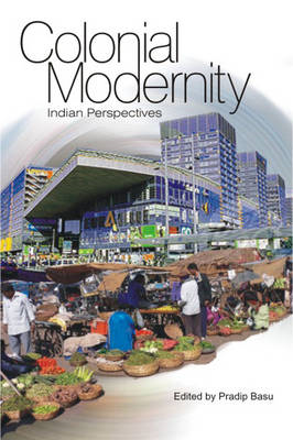 Colonial Modernity: Indian Perspectives (BOK)