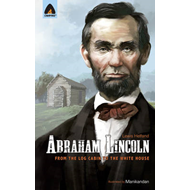 Abraham Lincoln: From Log Cabin to White House (BOK)
