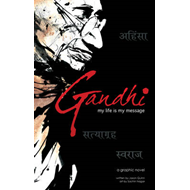 Gandhi: My Life is My Message (BOK)