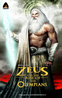 Zeus and the Rise of the Olympians (BOK)