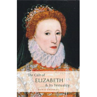 The Cult of Elizabeth & Its Textuality (BOK)