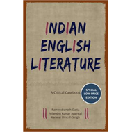 Indian English Literature: A Critical Casebook (BOK)