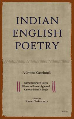 Indian English Poetry: A Critical Casebook (BOK)