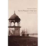 For a Place in the Sun: A Calcutta Chronicle (BOK)