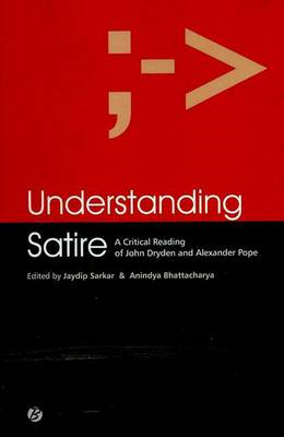 Understanding Satire: A Critical Reading of John Dryden and (BOK)