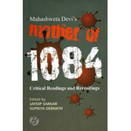 Mahashweta Devi's 'Mother of 1084': Critical Readings and Re (BOK)
